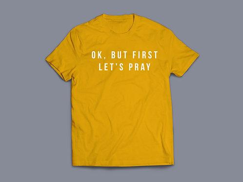 Ok but first let's pray, Prayer t-shirt, Christian T-shirt Stay Lit Apparel Christian Clothing UK