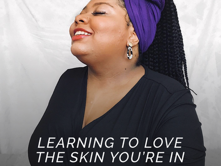 Learning to love the skin you're in - Saabirah Lawrence #Featured