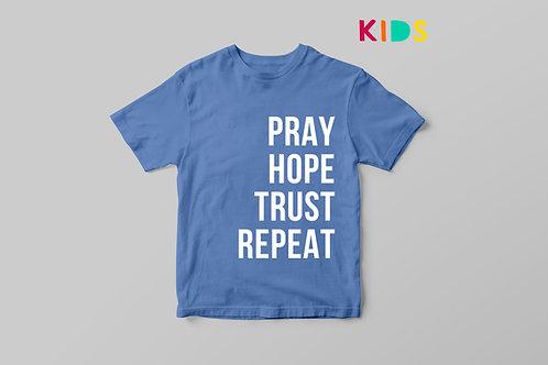 Pray Hope Trust Repeat Kids T-shirt