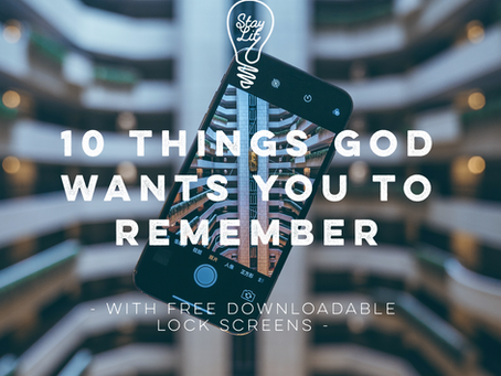 10 Things God Wants You To Remember - Free Lock Screens