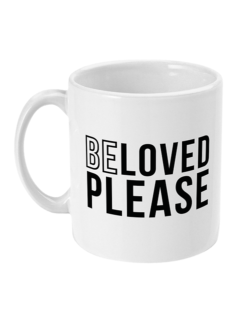 Beloved Please Mug
