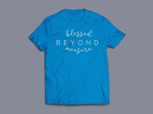Blessed Beyond Measure Christian T-shirt