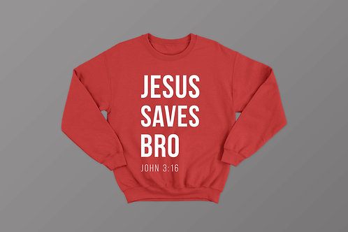 Jesus Saves Bro John 3:16 Christian Clothing Sweatshirt by Stay Lit Apparel UK