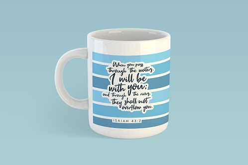 Bible Verse Mug, I will be with you Mug, Christian Gifts, Isaiah 43:1, Stay Lit Apparel Uk Christian Brand