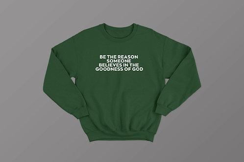 Be the sermon Christian Sweatshirt