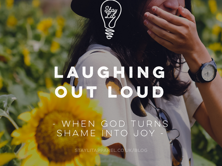Laughing out Loud - When God Turns Shame Into Joy
