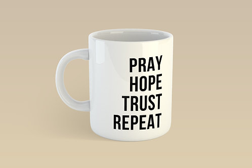 Pray Hope Trust Repeat Mug