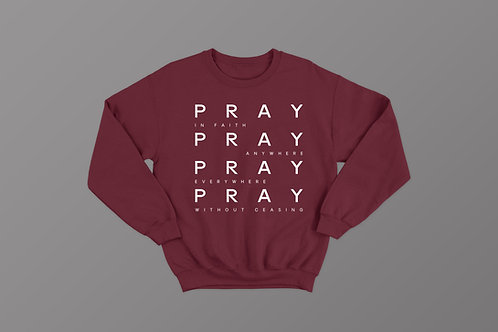 Pray without ceasing Christian Sweatshirt