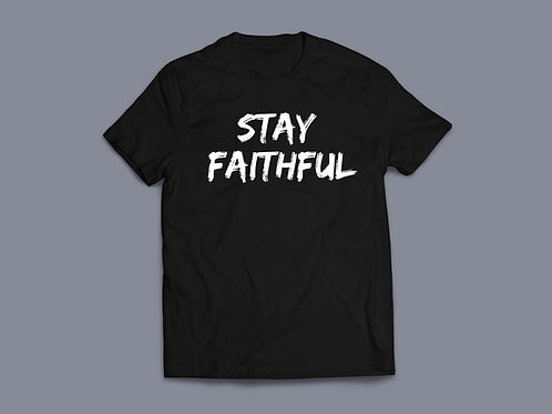 Stay Faithful Christian T-Shirt by Stay Lit Apparel Christian Clothing Brand UK