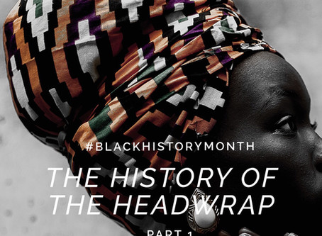 The History of the Headwrap   Part 1   Black History Month 2019