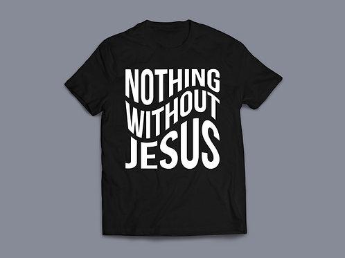 Nothing Without Jesus Christian T Shirt UK