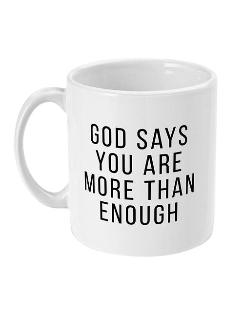 God says you are more than enough Christian mug
