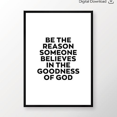 Be the reason someone believes in the goodness of God poster, Stay Lit Apparel Poster