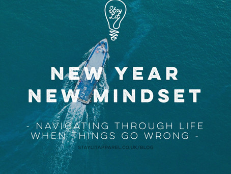 New Year, New Mindset: Navigating Through Life When Things go Wrong