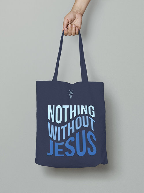 Nothing Without Jesus Tote Bag