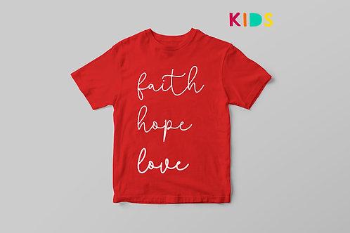 Faith Hope Love Christian T-shirt for Kids