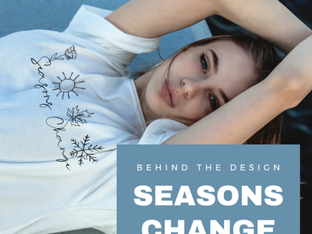 Behind the Design: Seasons Change | Learning To Trust God in Different Seasons of Life