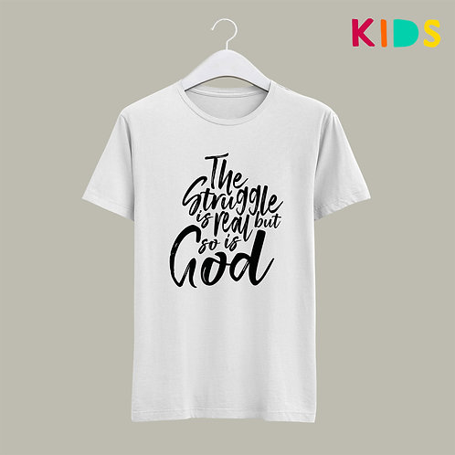 The Struggle is real but so is God Kids Christian Clothing T-shirt Stay Lit Apparel UK