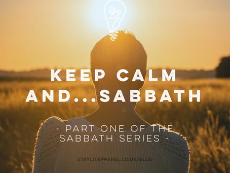Keep Calm and...Sabbath
