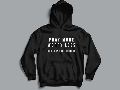 Pray More Worry Less Christian Clothing, Christian Hoodie by Stay Lit Apparel UK