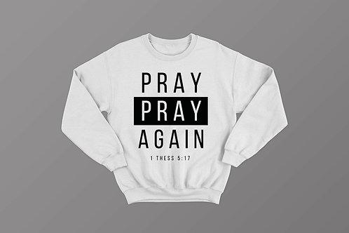 Pray Christian Bible Verse Sweatshirt