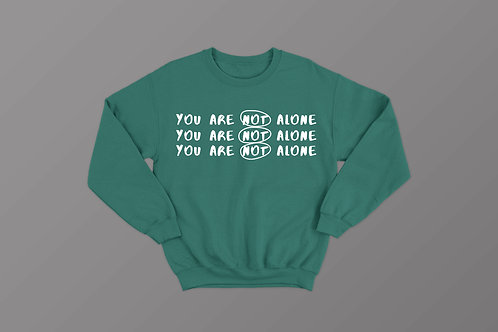 You are not alone Christian sweatshirt by Stay Lit Apparel Christian Clothing Brand UK