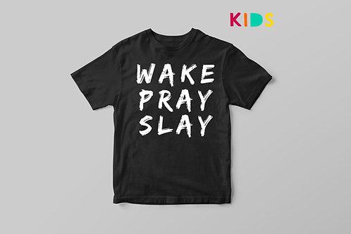 Wake pray slay Christian T shirt for Children, Kids Pray T shirt