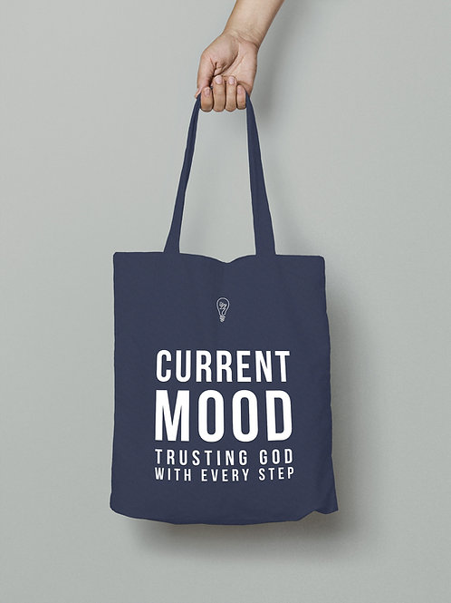 Current mood trusting God with every step Christian Tote Bag