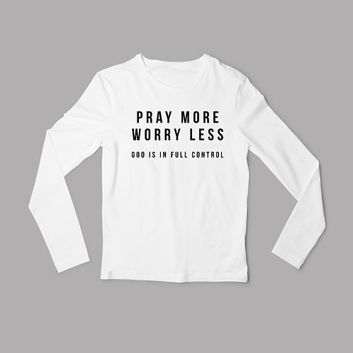 Pray More Worry Less Long Sleeved T-shirt Stay Lit Apparel Christian Clothing UK