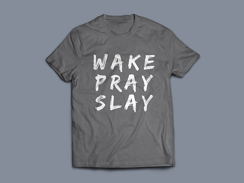 Wake Pray Slay Christian Clothing T-shirt by Stay Lit Apparel