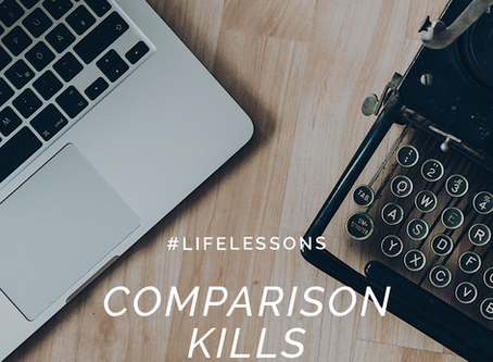 Comparison Kills #lifelessons