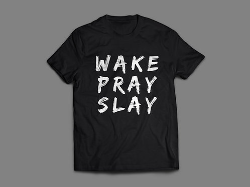 Wake Pray Slay Christian T-shirt by Stay Lit Apparel