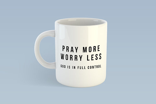 Pray More Worry Less Christian Mug