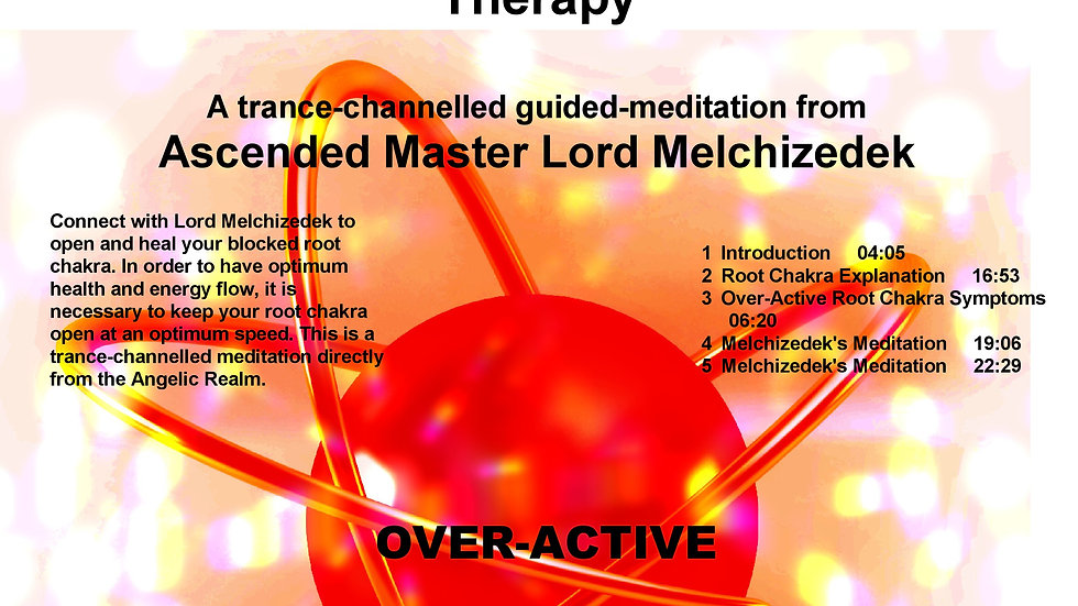 21 Lord Melchizedek – Over-Active Root Chakra Therapy Meditation