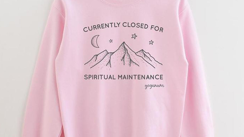 Currently Closed for Spiritual Maintenance Sweatshirt