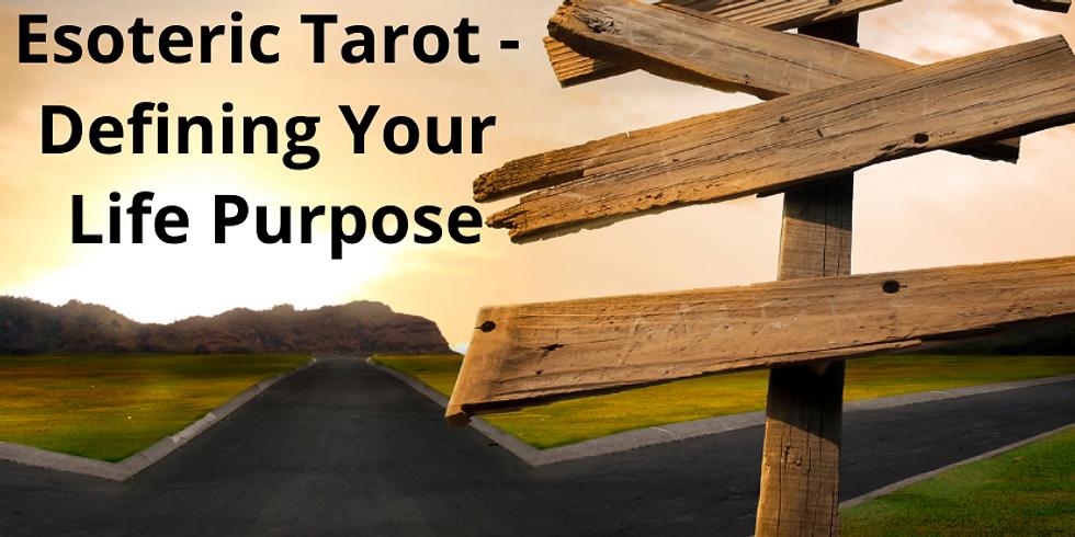 Esoteric Tarot - Defining Your Life Purpose