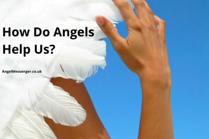 HOW DO ANGELS HELP US & WHAT CAN ANGELS HELP US WITH?