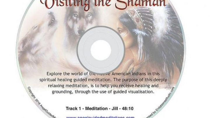 61 Visiting The Shaman – Shamanic Energy Healing Guided Meditation