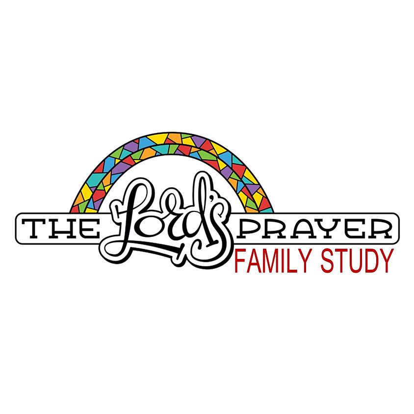 The Lord's Prayer: At-Home Family Study