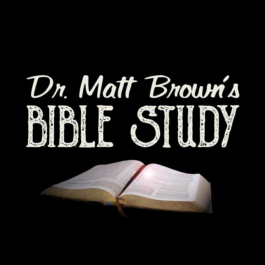 Dr. Matt Brown's Bible Study
