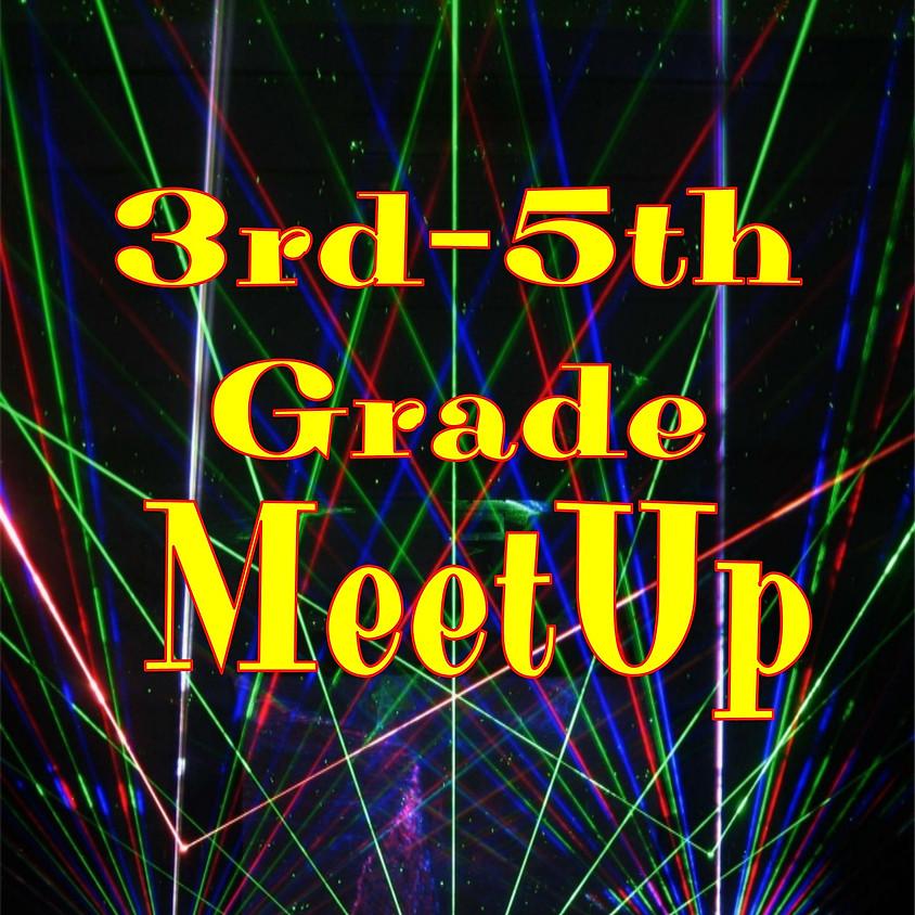 MeetUp:  3rd-5th Grades