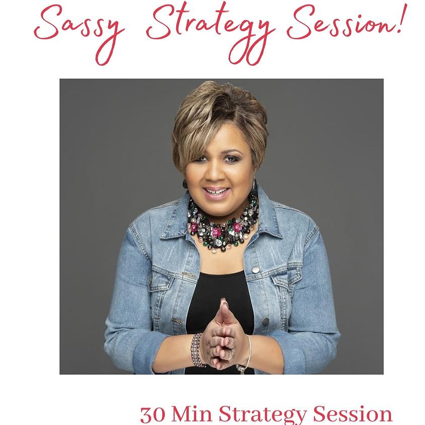 Sassy Strategy Session!
