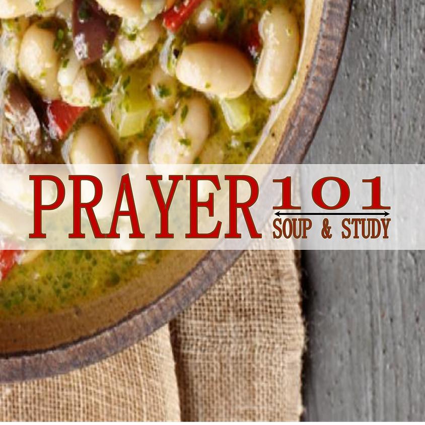Prayer 101:  Soup & Study