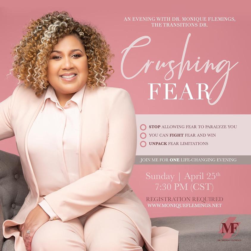 Crushing Fear