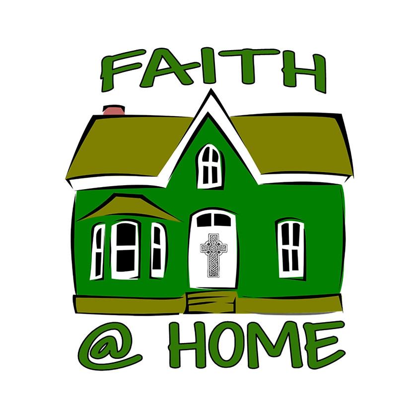 Faith @ Home: Family, Faith & Fellowship