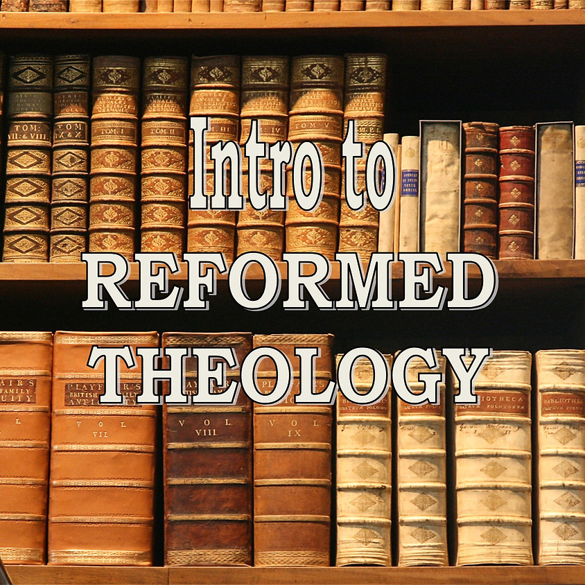 ZOOM STUDY: Intro to Reformed Theology