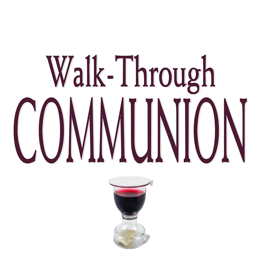 Walk-Through Communion