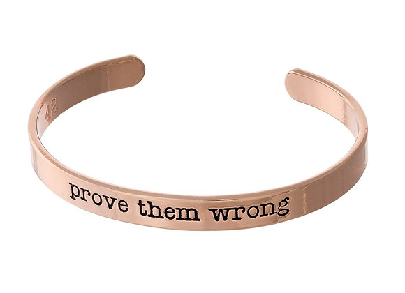 Prove them wrong Rose Gold Cuff