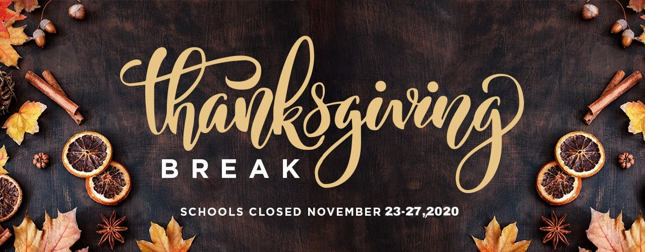 Thanksgiving Break Campus Closed November 23-27