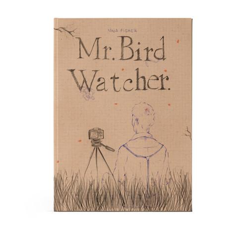 """""""Mr. Bird Watcher"""""""